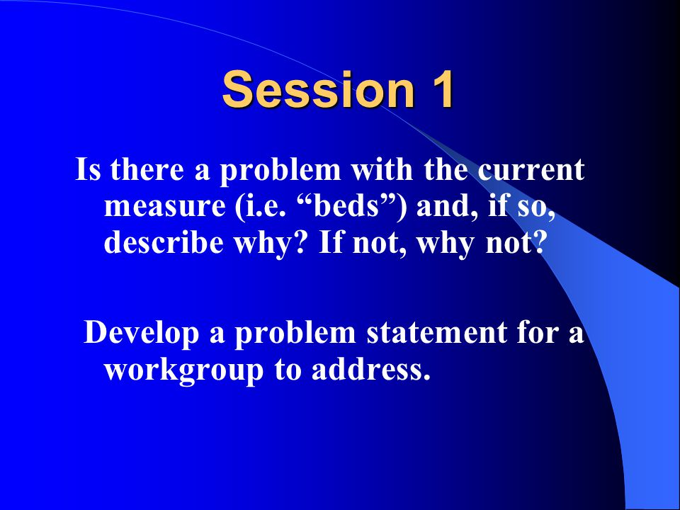 Session 1 Is there a problem with the current measure (i.e.