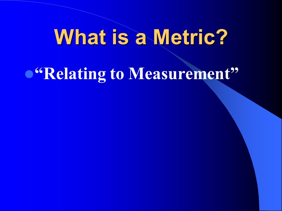 What is a Metric Relating to Measurement