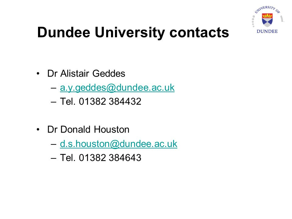 Dundee University contacts Dr Alistair Geddes –Tel.