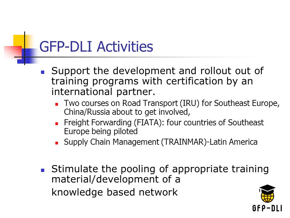 GFP-DLI Activities Support the development and rollout out of training programs with certification by an international partner.