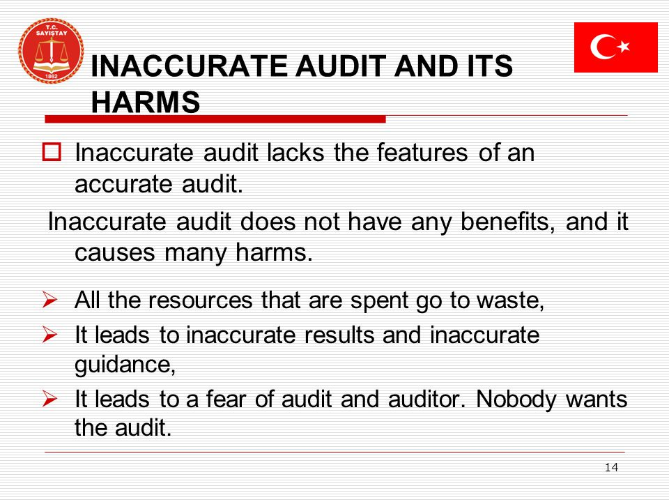 14 INACCURATE AUDIT AND ITS HARMS Inaccurate audit lacks the features of an accurate audit.