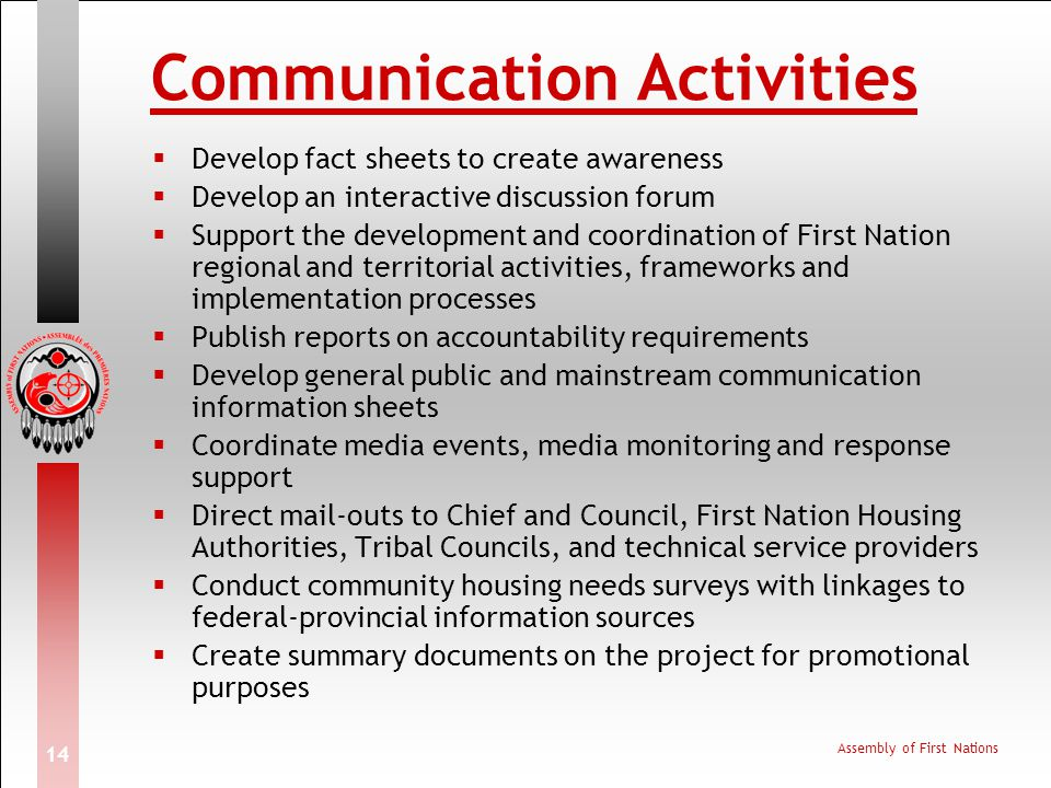 Assembly of First Nations 14 Communication Activities Develop fact sheets to create awareness Develop an interactive discussion forum Support the deve