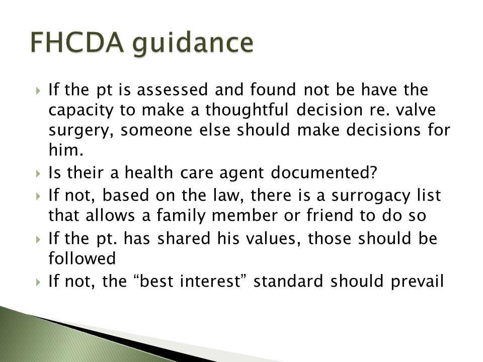 If the pt is assessed and found not be have the capacity to make a thoughtful decision re.