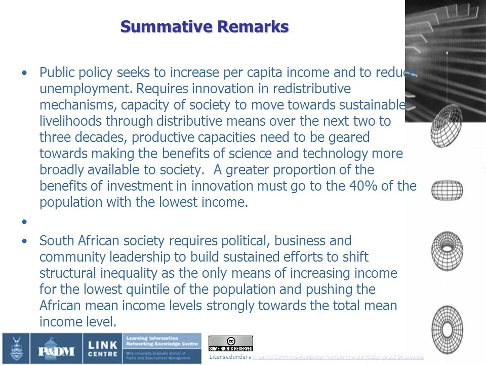 Summative Remarks Public policy seeks to increase per capita income and to reduce unemployment.