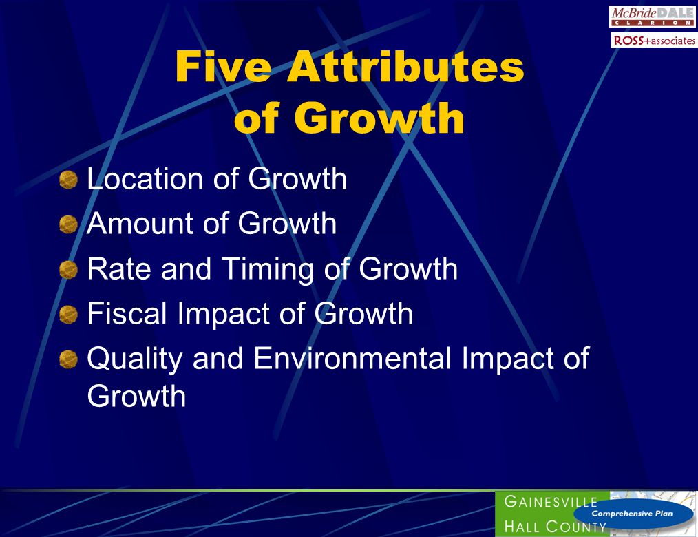 Five Attributes of Growth Location of Growth Amount of Growth Rate and Timing of Growth Fiscal Impact of Growth Quality and Environmental Impact of Gr