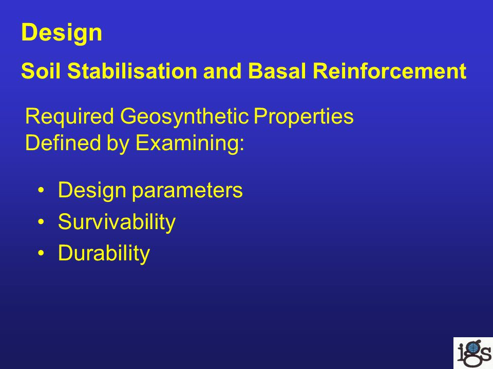 Base Reinforcement Design Several design methods exist Design techniques mainly rely on: -Lateral restraint (or confinement), and -Bearing capacity increase Check filtration Most methods are empirical-based, upon specific geosynthetic product