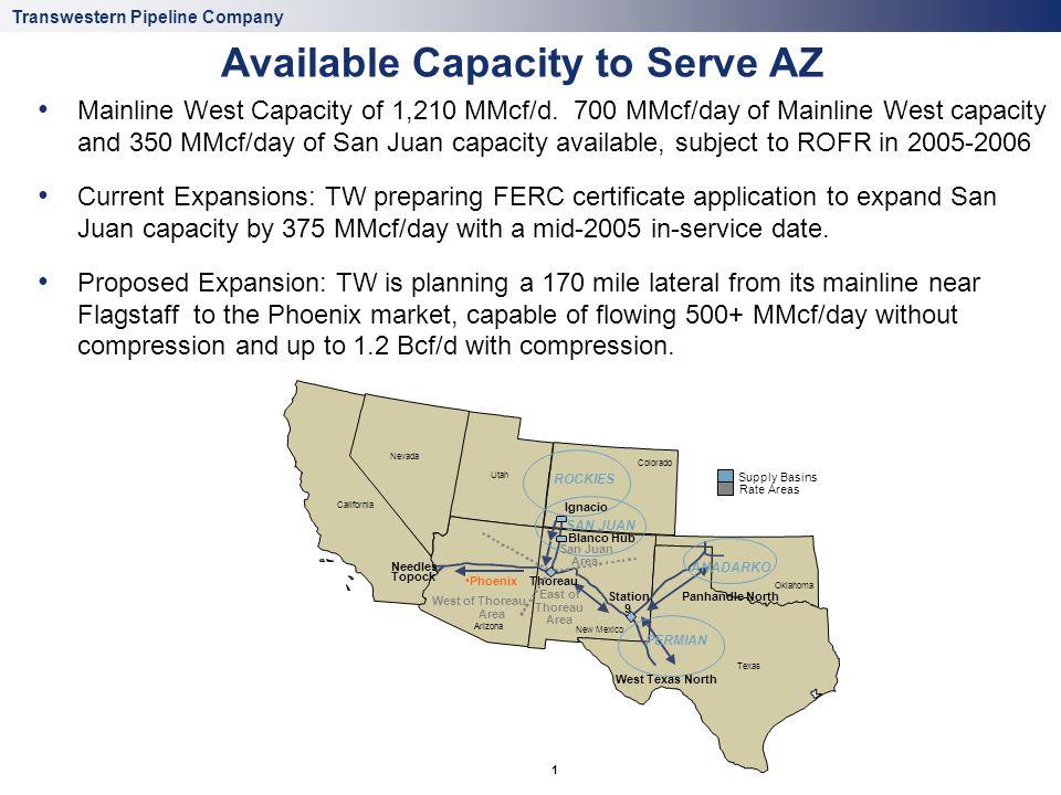Transwestern Pipeline Company 1 Available Capacity to Serve AZ Texas Oklahoma Colorado New Mexico Arizona Utah Nevada California Ignacio Blanco Hub Ne