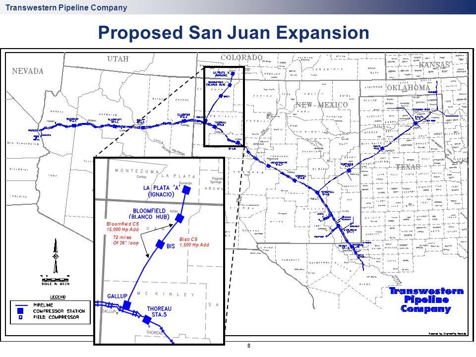 Transwestern Pipeline Company 8 Proposed San Juan Expansion Bloomfield CS 15,000 Hp Add 72 miles Of 36 loop Bisti CS 1,500 Hp Add