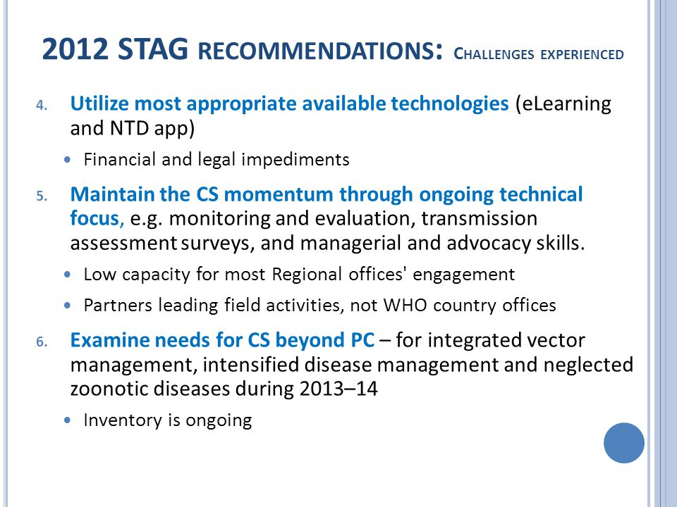 4. Utilize most appropriate available technologies (eLearning and NTD app) Financial and legal impediments 5. Maintain the CS momentum through ongoing