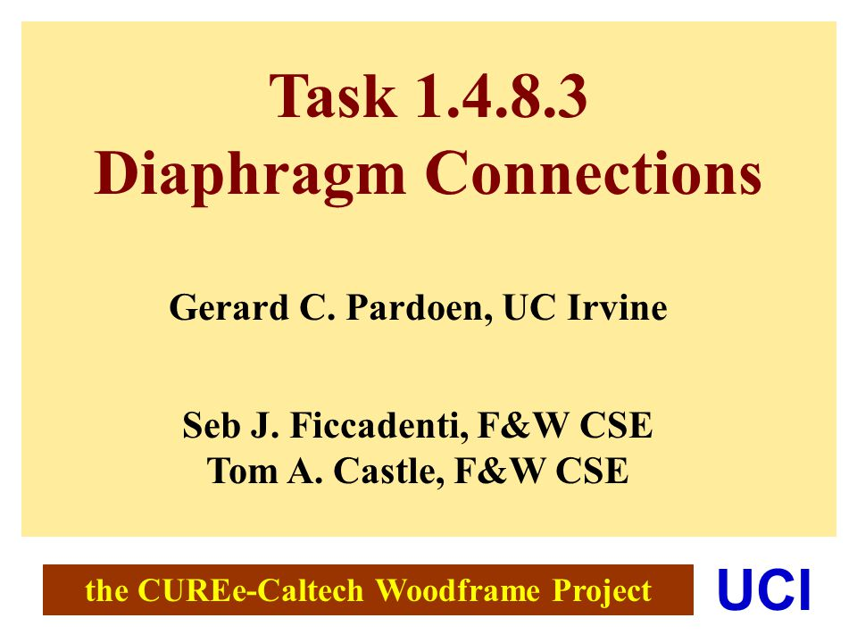 the CUREe-Caltech Woodframe Project UCI Task Diaphragm Connections Gerard C.
