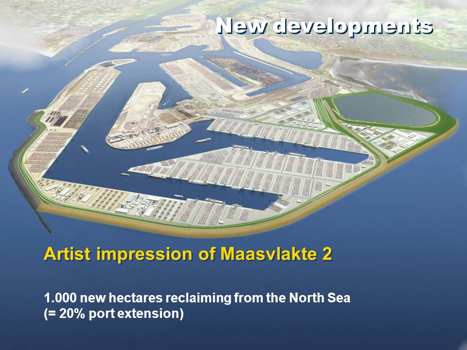 Artist impression of Maasvlakte 2 New developments 1.000 new hectares reclaiming from the North Sea (= 20% port extension)