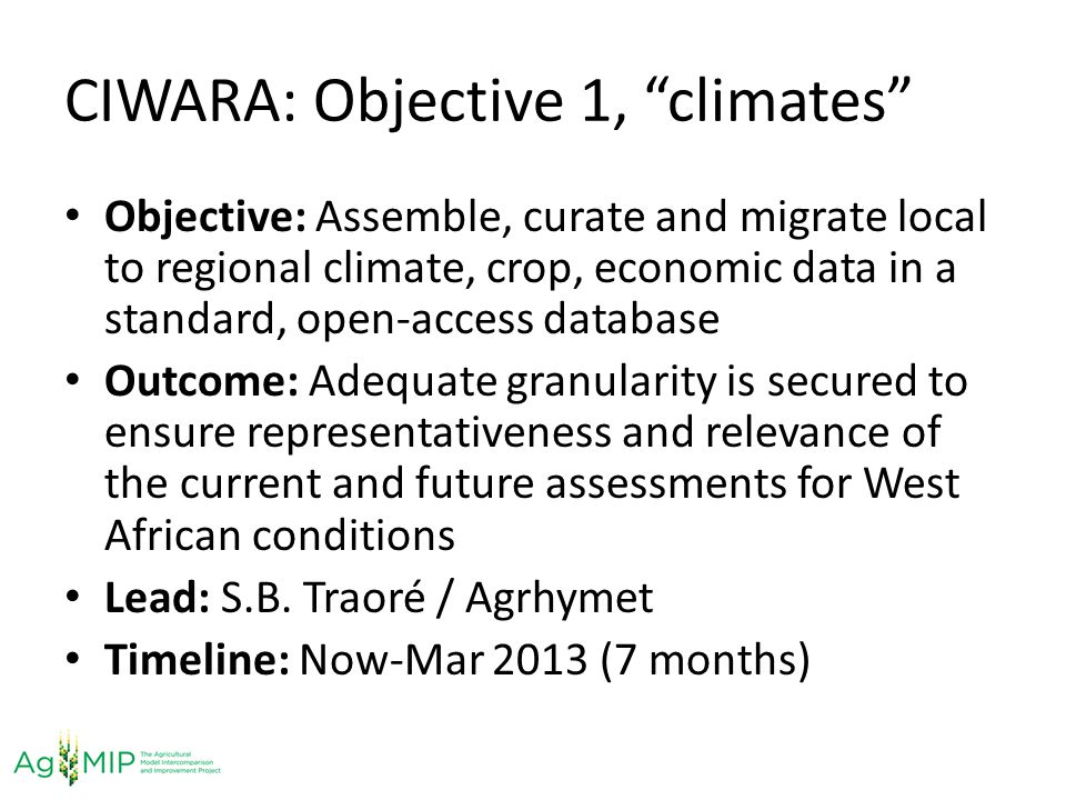 CIWARA: Objective 1, climates Objective: Assemble, curate and migrate local to regional climate, crop, economic data in a standard, open-access databa