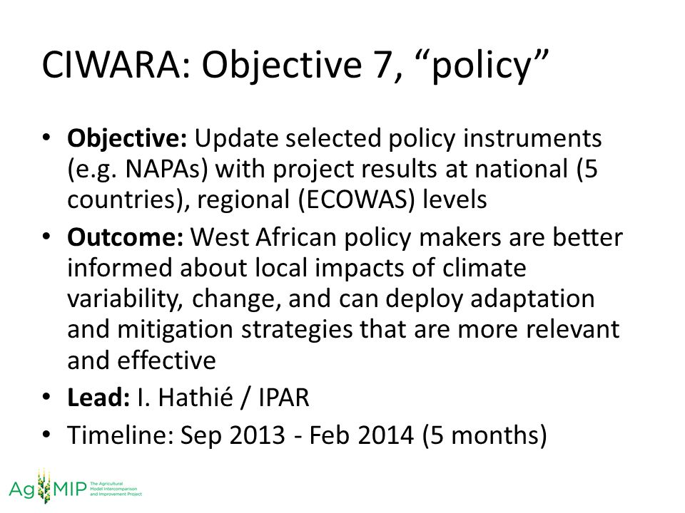 CIWARA: Objective 7, policy Objective: Update selected policy instruments (e.g. NAPAs) with project results at national (5 countries), regional (ECOWA