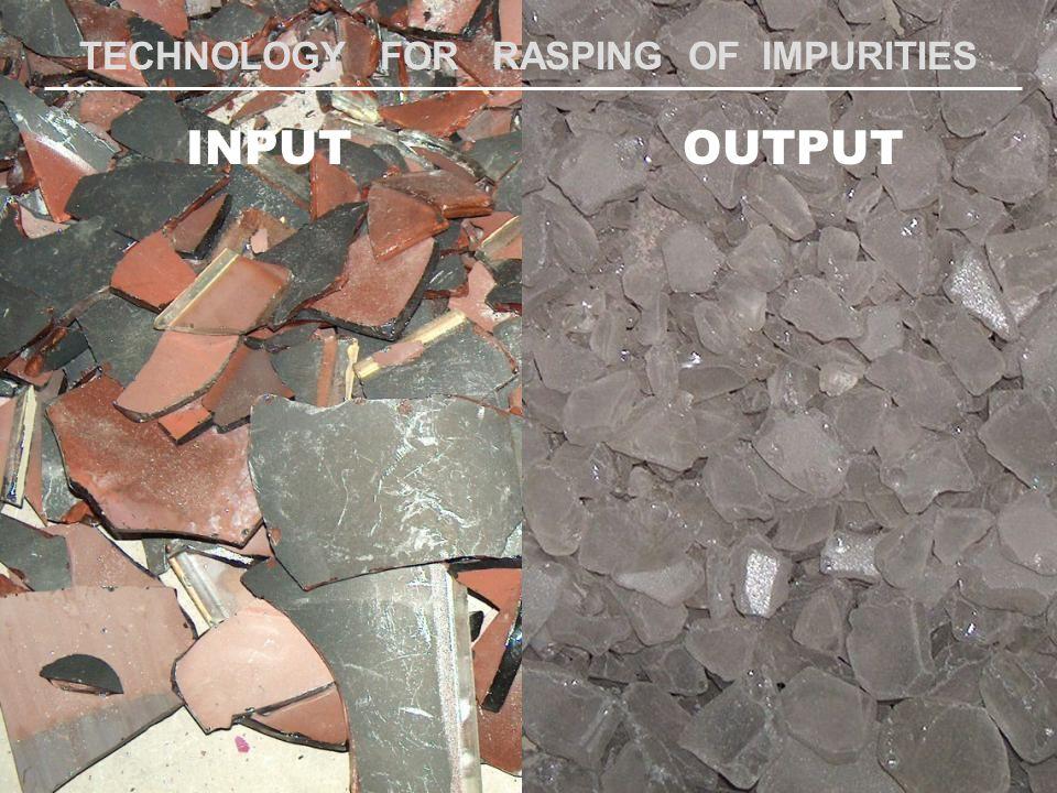 TECHNOLOGY FOR RASPING OF IMPURITIES INPUTOUTPUT