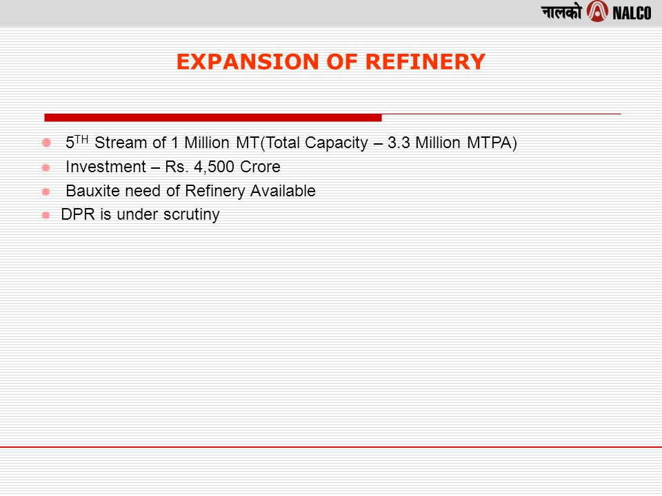 EXPANSION OF REFINERY 5 TH Stream of 1 Million MT(Total Capacity – 3.3 Million MTPA) Investment – Rs.