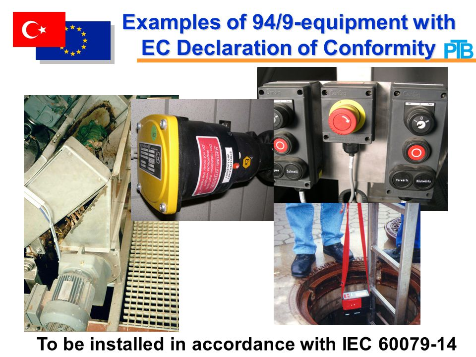 Examples of 94/9-equipment with EC Declaration of Conformity To be installed in accordance with IEC 60079-14