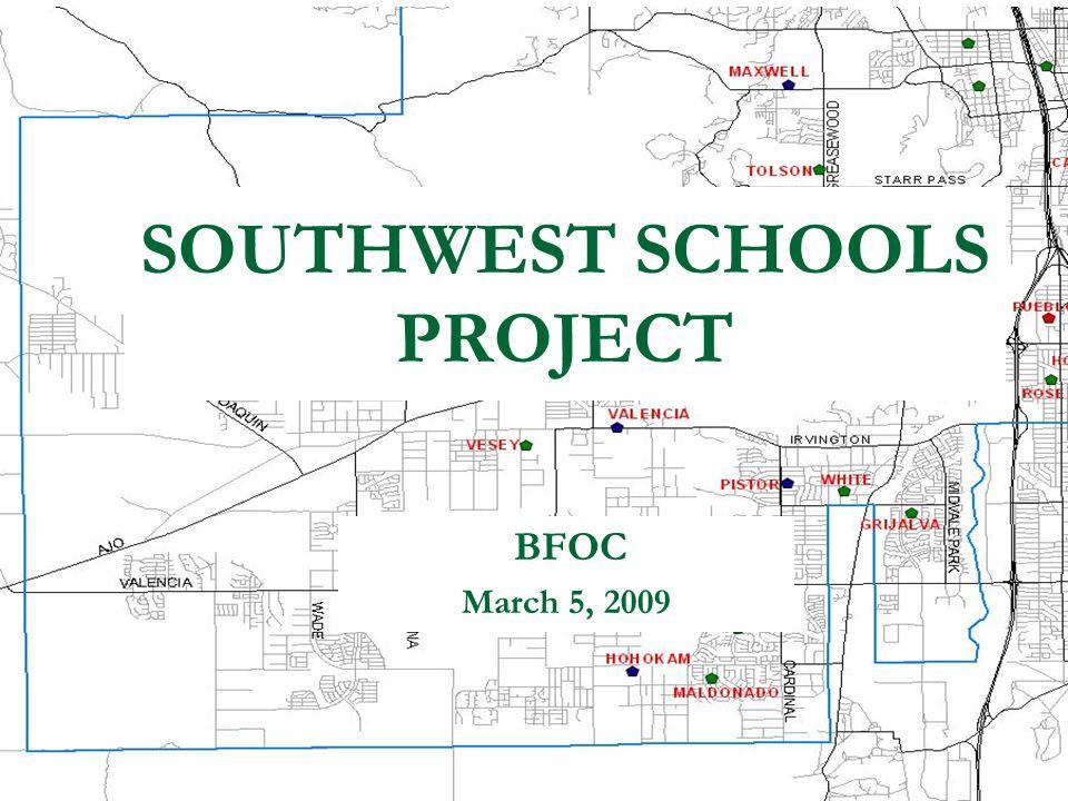BFOC March 5, 2009 SOUTHWEST SCHOOLS PROJECT