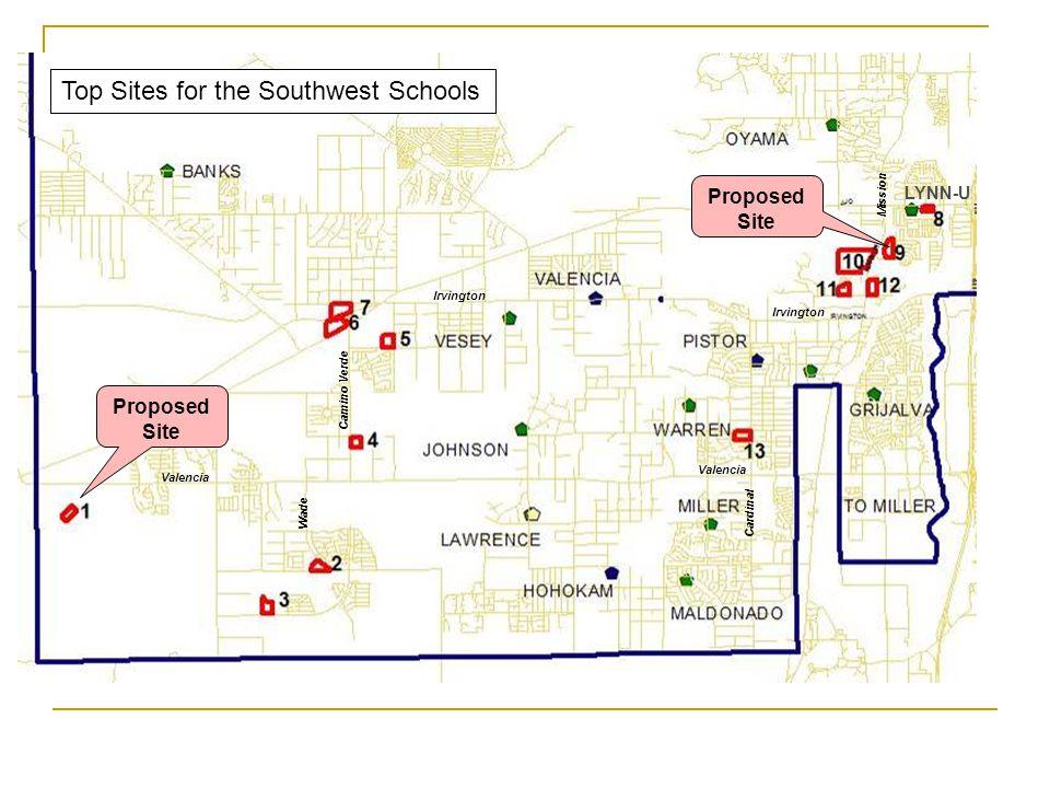 Top Sites for the Southwest Schools Ajo Way Camino Verde Valencia Irvington Mission Wade Irvington Cardinal Valencia LYNN-U Proposed Site