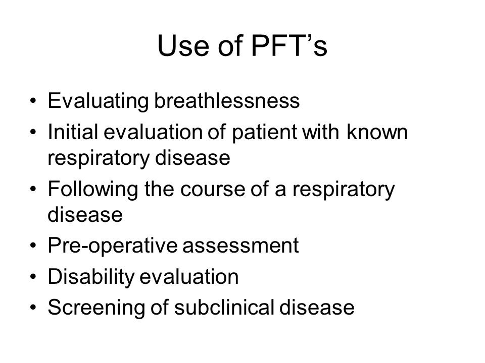 Conclusion: Indications Evaluating breathlessness Initial evaluation of patient with known respiratory disease Following the course of a respiratory disease Pre-operative assessment Disability evaluation Screening of subclinical disease