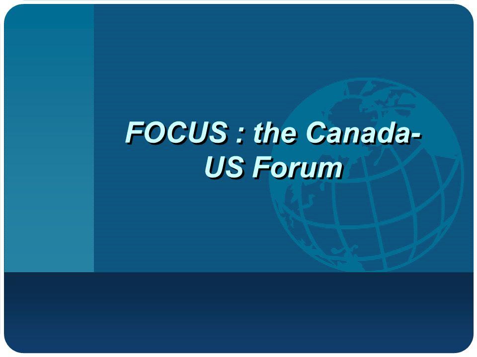 FOCUS : the Canada- US Forum