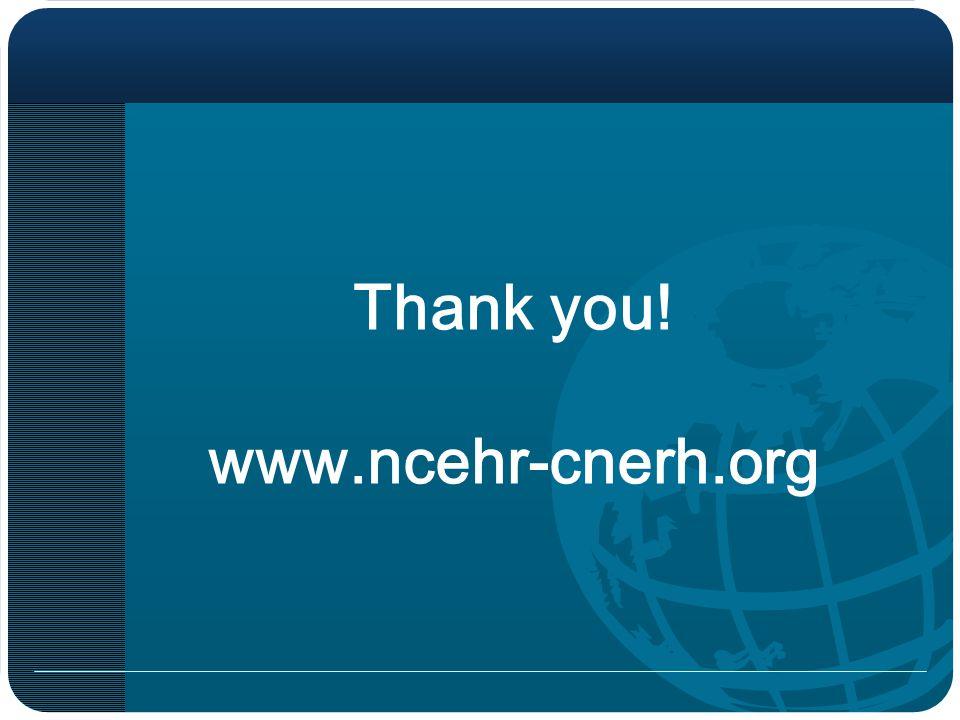 Thank you! www.ncehr-cnerh.org
