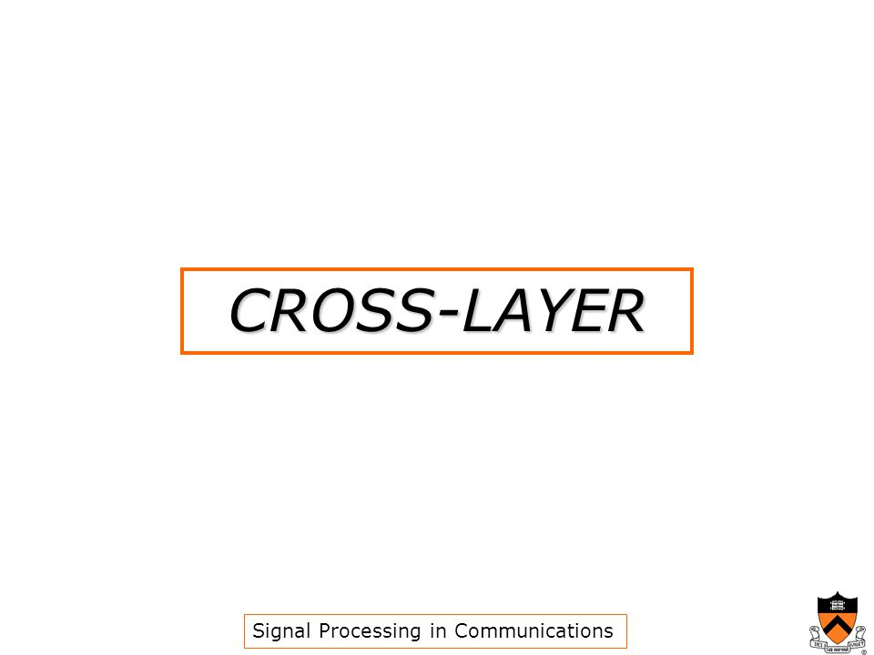 CROSS-LAYER Signal Processing in Communications