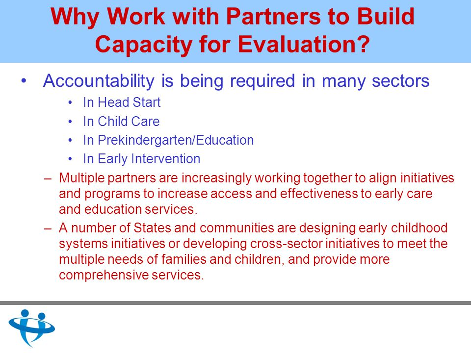 Why Work with Partners to Build Capacity for Evaluation.