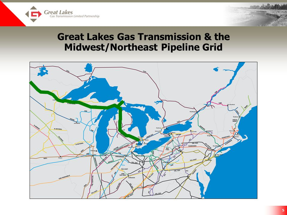 5 Great Lakes Gas Transmission & the Midwest/Northeast Pipeline Grid