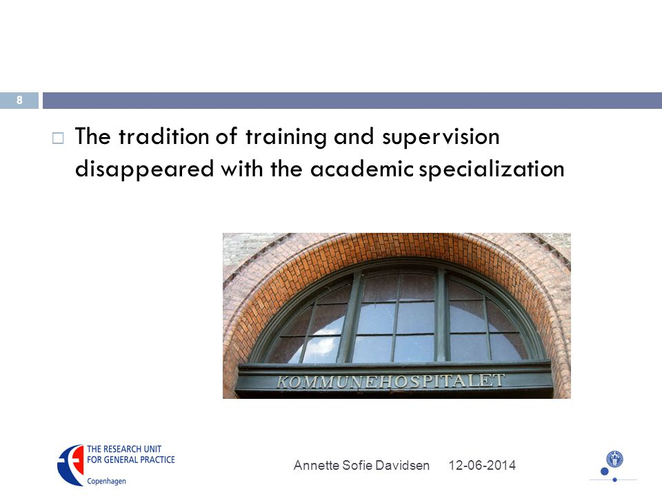 The tradition of training and supervision disappeared with the academic specialization Annette Sofie Davidsen