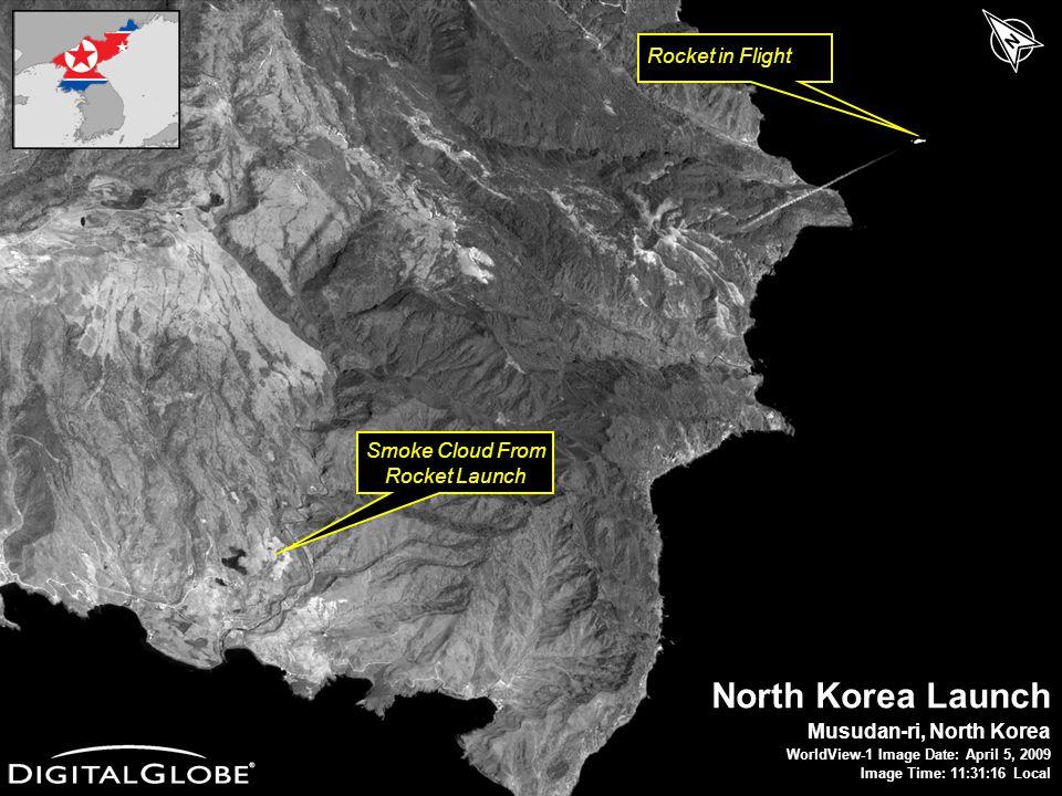 6/12/2014DigitalGlobe Proprietary16 North Korea Launch Musudan-ri, North Korea WorldView-1 Image Date: April 5, 2009 Image Time: 11:31:16 Local N Rocket in Flight Smoke Cloud From Rocket Launch
