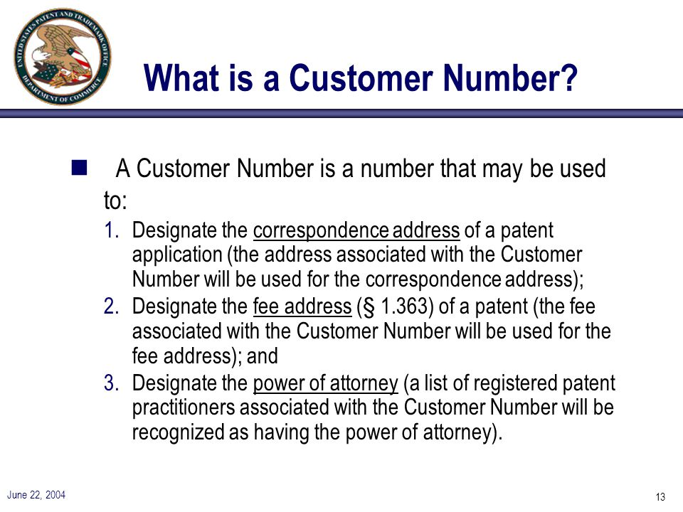 June 22, 2004 13 What is a Customer Number.