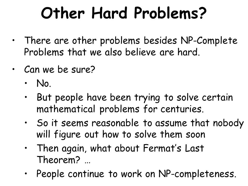 Other Hard Problems.