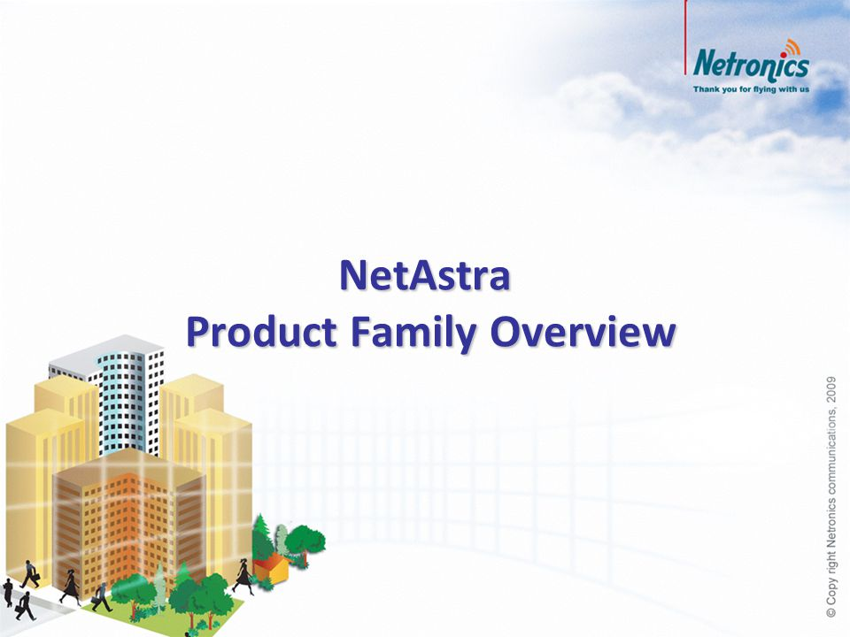 NetAstra Product Family Overview