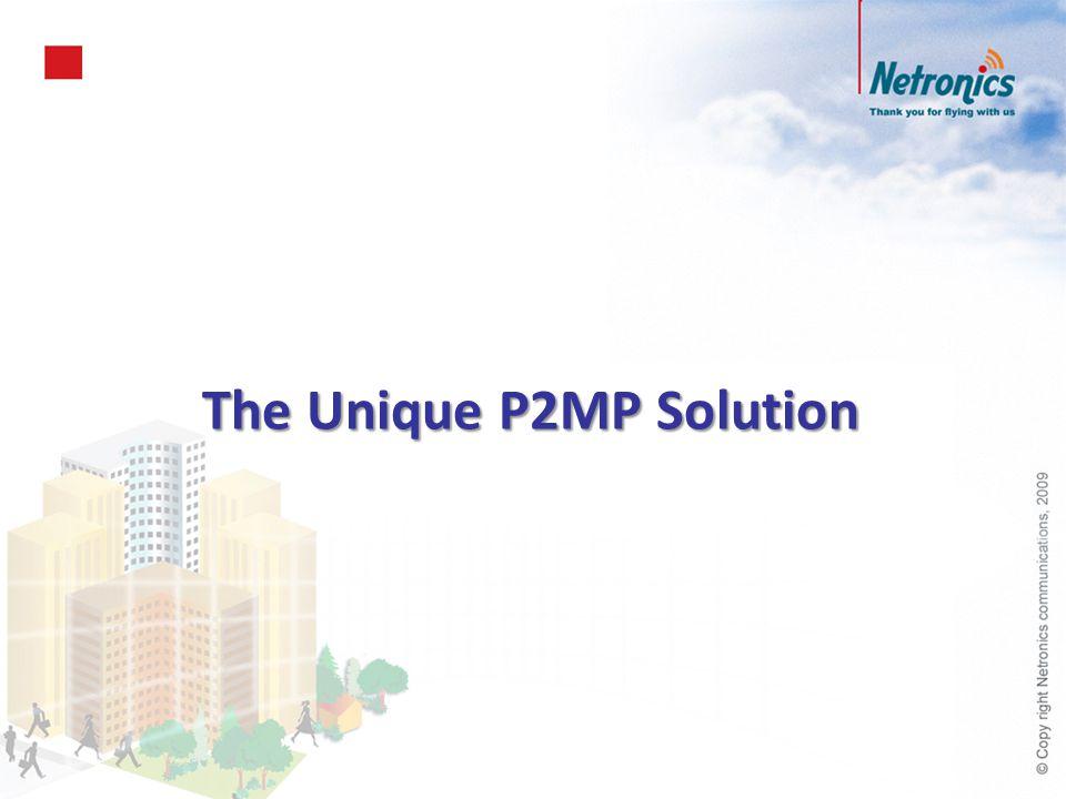 The Unique P2MP Solution