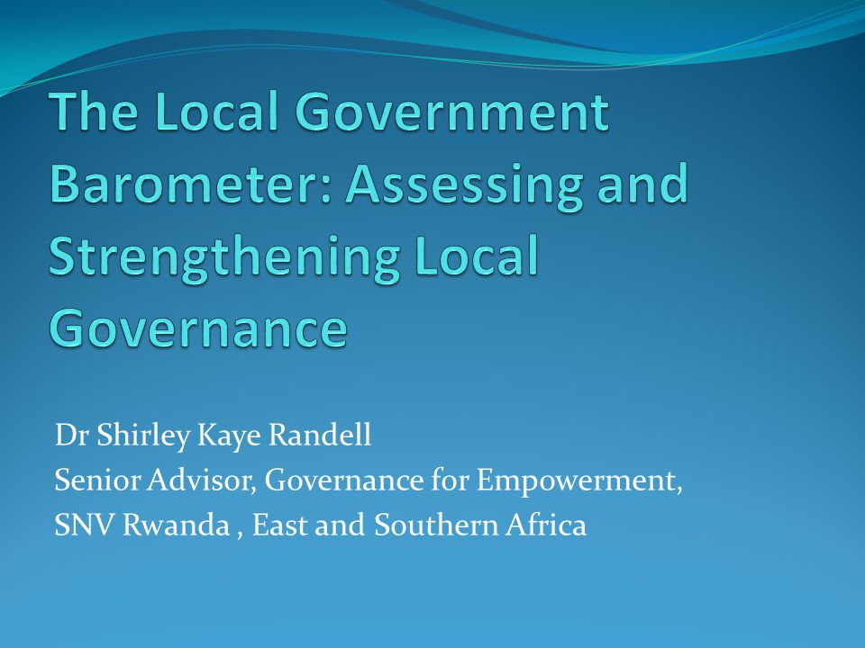 Dr Shirley Kaye Randell Senior Advisor, Governance for Empowerment, SNV Rwanda, East and Southern Africa