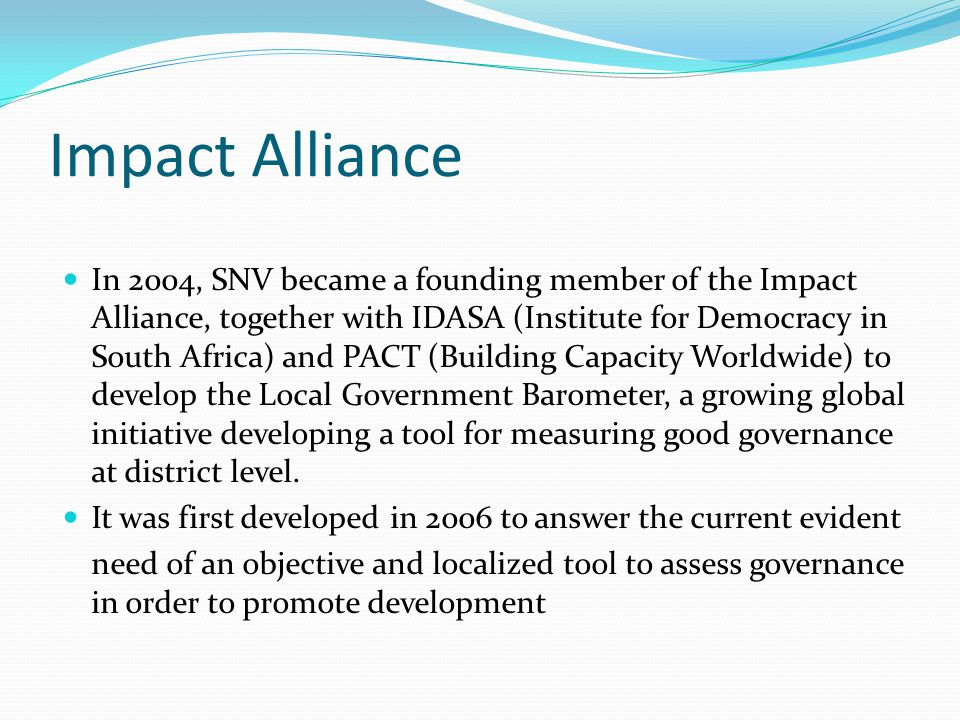 Key Benefits (cont) Greater understanding, appreciation of, and commitment to the principles of good local governance among the key actors.
