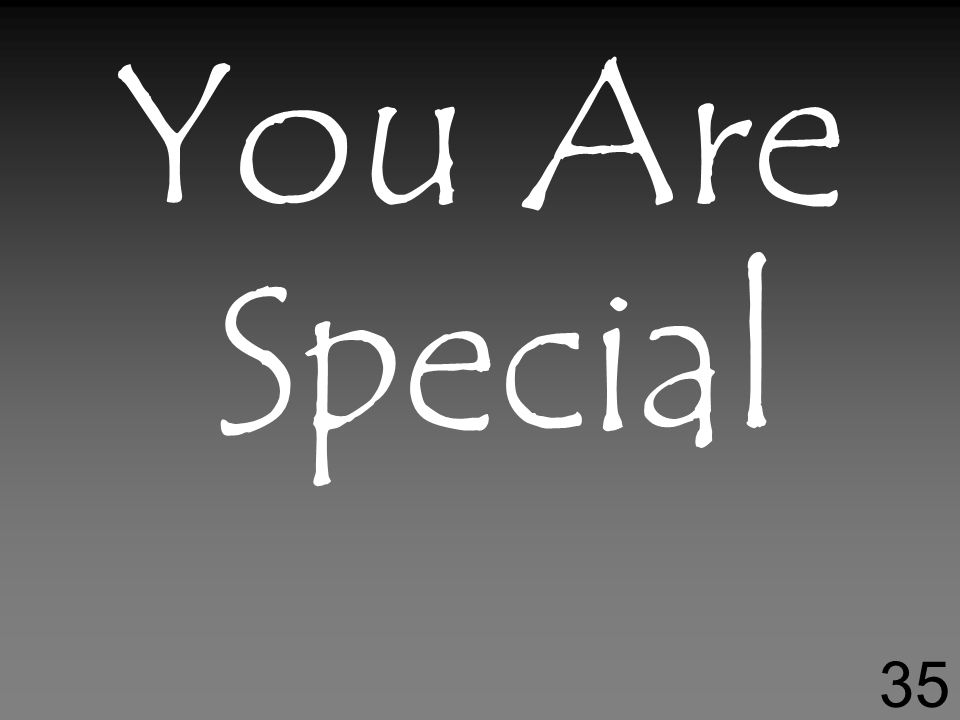 You Are Special 35