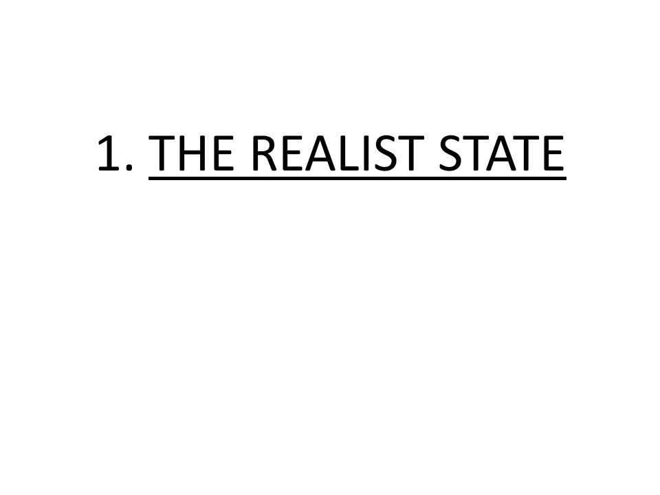 1. THE REALIST STATE