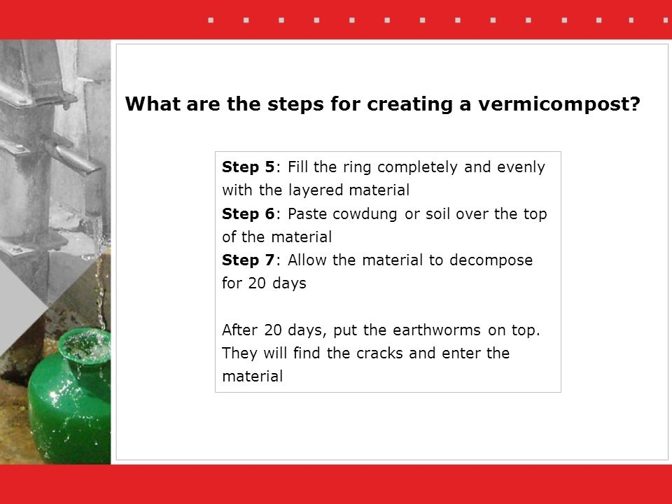 What are the steps for creating a vermicompost.
