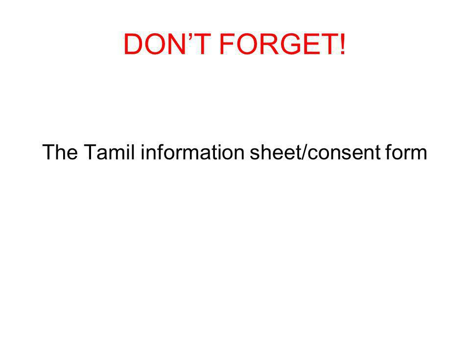 DONT FORGET! The Tamil information sheet/consent form