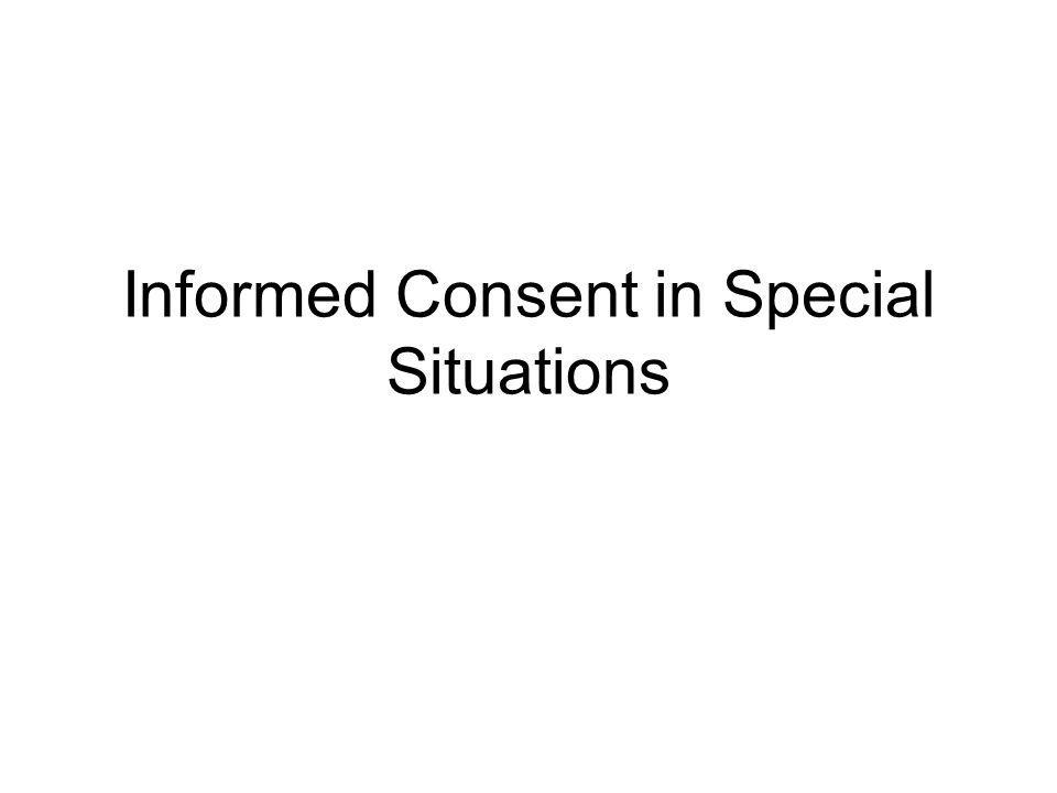 Informed Consent in Special Situations