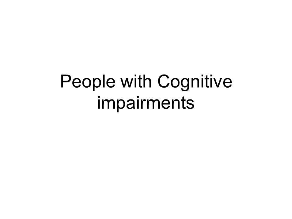 People with Cognitive impairments