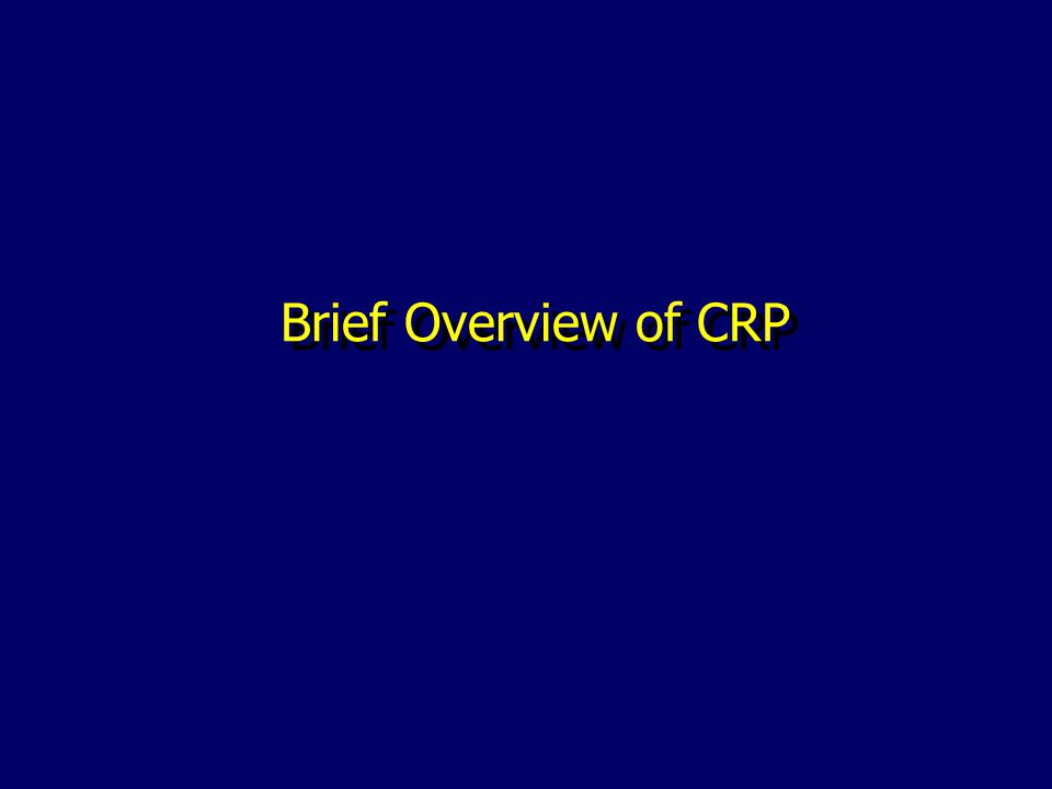Brief Overview of CRP