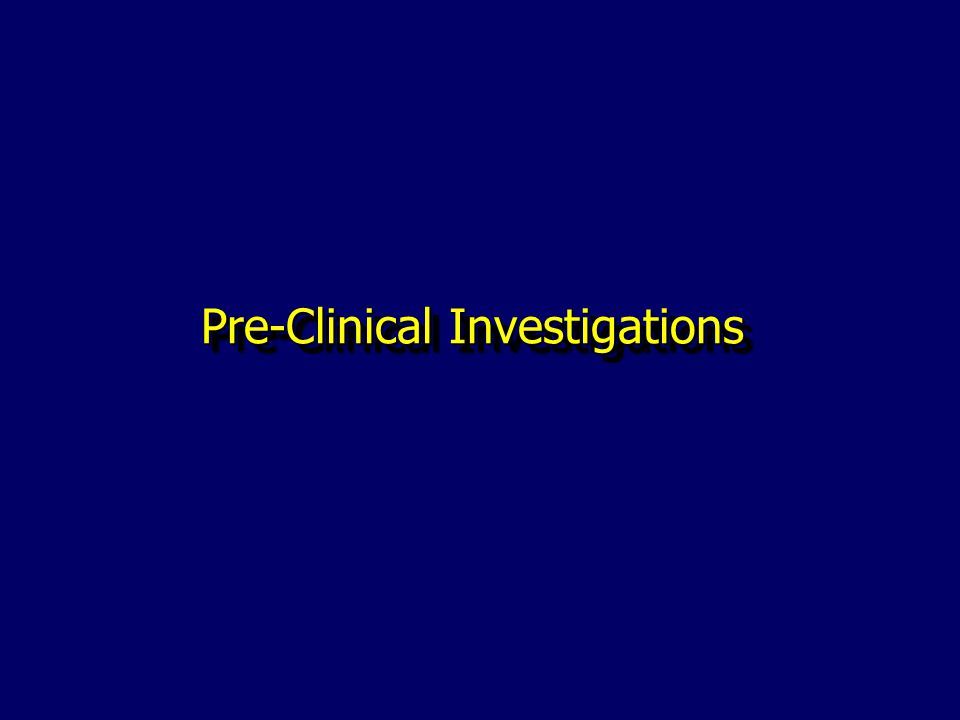Pre-Clinical Investigations