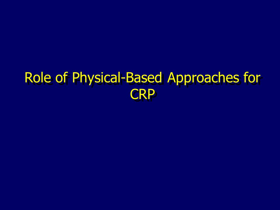 Role of Physical-Based Approaches for CRP