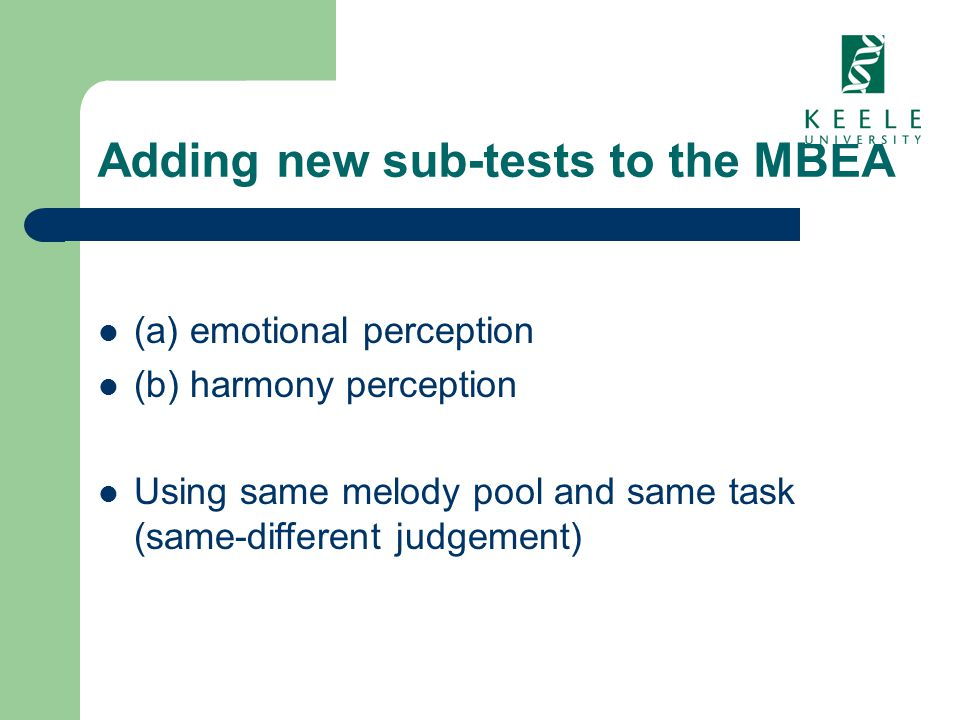 Adding new sub-tests to the MBEA (a) emotional perception (b) harmony perception Using same melody pool and same task (same-different judgement)