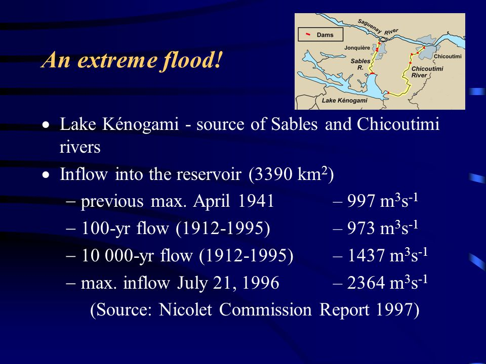 Mitigating a future disaster Floodplains –65 km of floodplains sterilized through buyouts/expropriations of property owners –floodplain re-mapped incorporating the July 1996 discharge (20-yr flow; 100-yr flow) –floodplain zoning considered bank erosion Below Chicoutimi dam