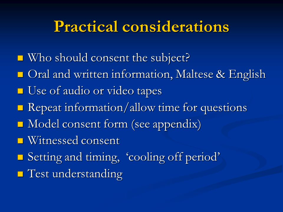 Practical considerations Who should consent the subject.