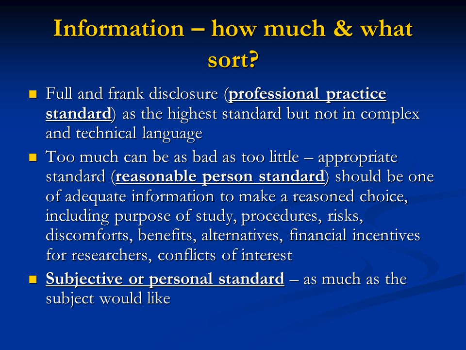 Information – how much & what sort.