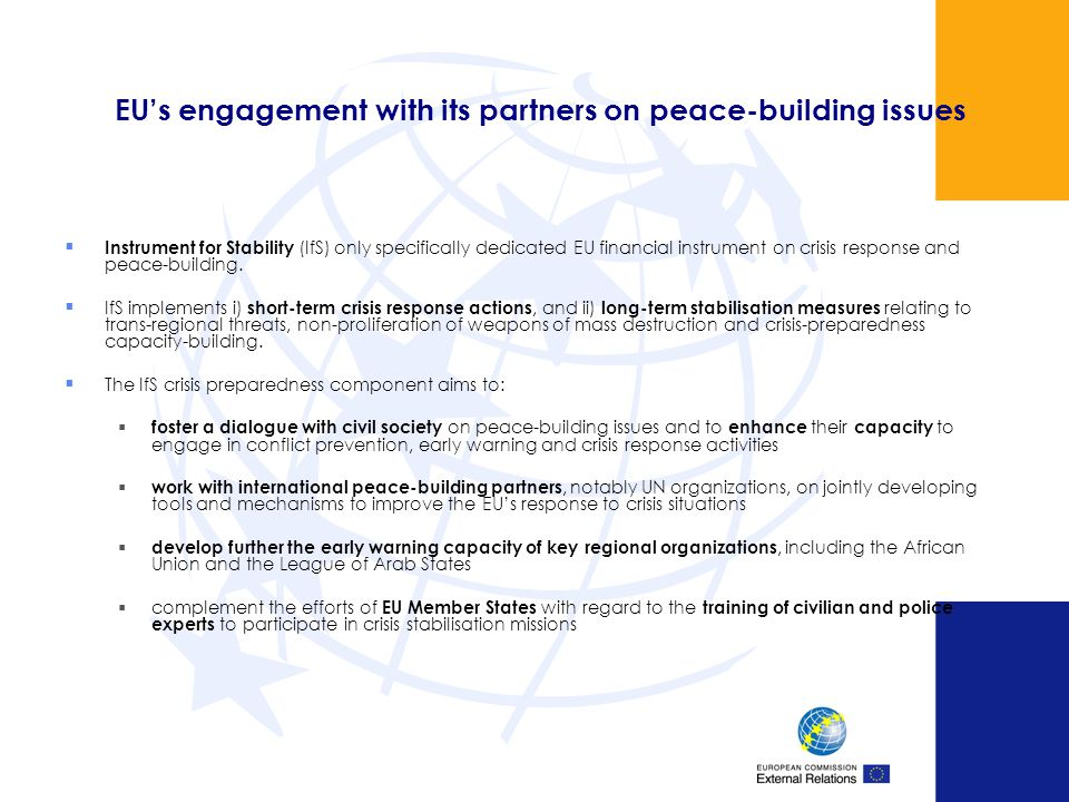 EUs engagement with its partners on peace-building issues Instrument for Stability (IfS) only specifically dedicated EU financial instrument on crisis